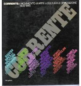 Corrente: il movimento di arte e cultura di opposizione 1930-1945