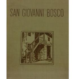 San giovanni Bosco nella vita e nelle opere