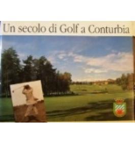 Un secolo di golf a Conturbia