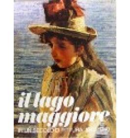 Lago Maggiore in un secolo di pittura 1840/1940 (Il)