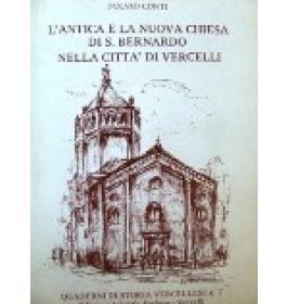 Antica e la nuova chiesa di S. Bernardo nella citta' di Vercelli (L')