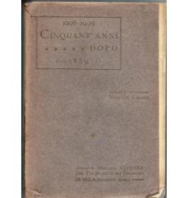 1908-1909 Cinquant'anni dopo 1859 Notizie e impressioni