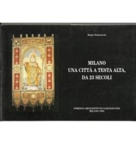 Milano una citta' a testa alta, da 23 secoli