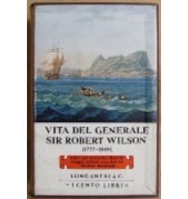 Vita del Generale Sir Robert Wilson 1777-1849