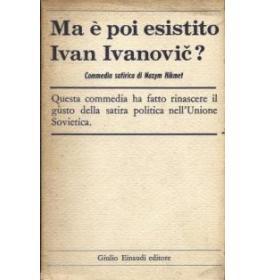 Ma e' poi esistito Ivan Ivanovic?