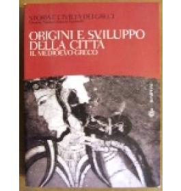 Origini e sviluppo della citta'. Il medioevo greco