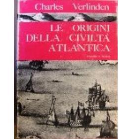 Origini della civilta' atlantica (Le)