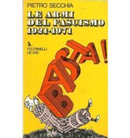 Le armi del fascismo 1921-1971
