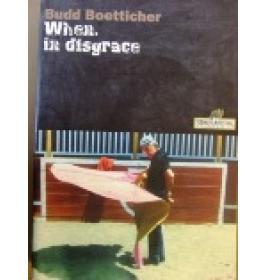 Boetticher Budd. When, in disgrace